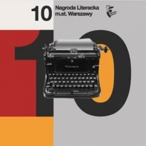 Przyznano laury 10. edycji Nagrody Literackiej m.st. Warszawy