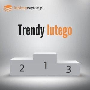 Trendy lutego lubimyczytać.pl