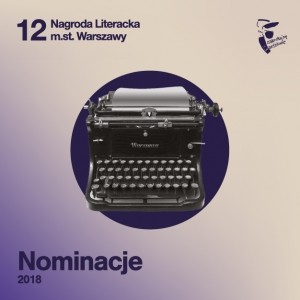 Ogłoszono nominacje do 12. Nagrody Literackiej m.st. Warszawy
