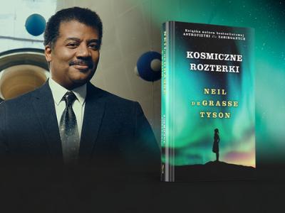 """""""Kosmiczne rozterki"""" Tysona: życie, przeżycie, kosmos, religia i popkultura"""