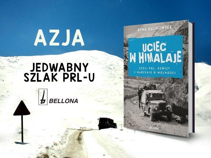 """Dobre przebicie. O książce""""Uciec w Himalaje""""AnnyKalinowskiej"""