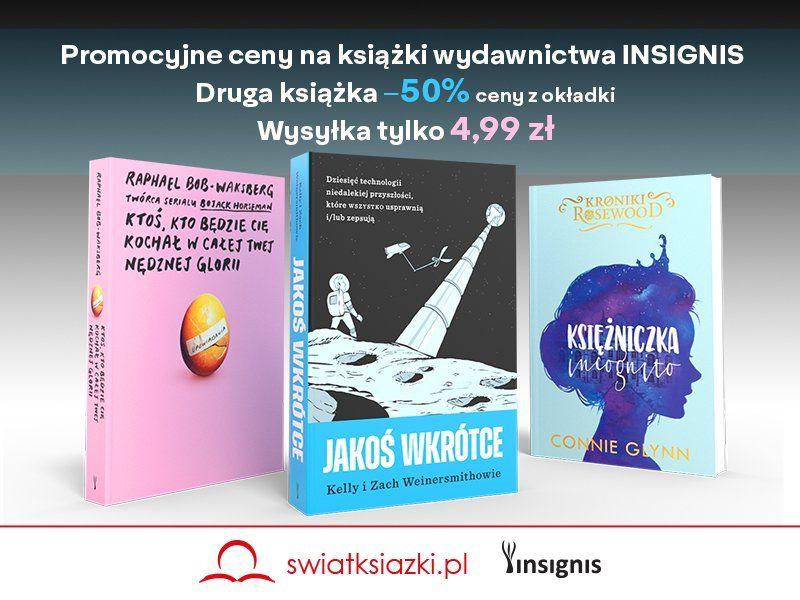 Książkowe nowości wydawnictwa Insignis w fantastycznych cenach