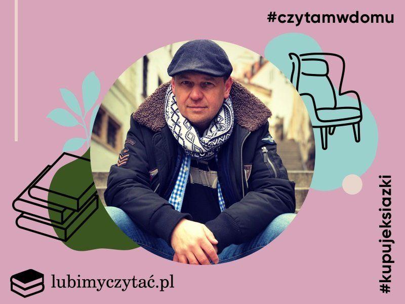#czytamwdomu – książki poleca Przemysław Semczuk