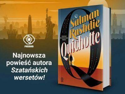 """Salman Rushdie – 5 zagadnień z życia i twórczości, które warto znać przed sięgnięciem po """"Quichotte"""""""