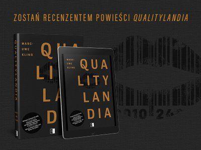"""Zostań recenzentem powieści """"QualityLandia"""" Marca-Uwe Klinga"""
