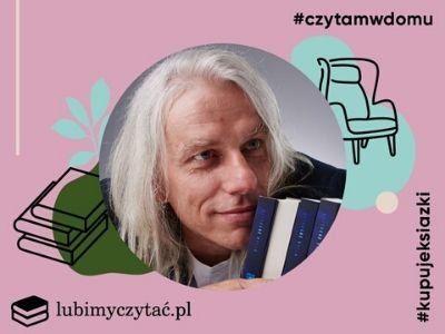 #czytamwdomu – książki poleca Grzegorz Kapla