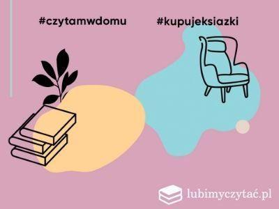 #czytamwdomy #kupujeksiazki. Ostatnie polecenia i podsumowanie akcji