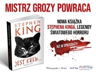 """Stephen King – mistrz nie tylko krótkiej formy. Nowy zbiór opowiadań """"Jest krew…"""""""