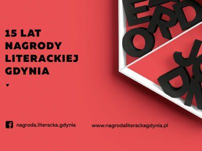 Nominacje do 15. Nagrody Literackiej GDYNIA