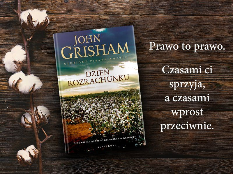 """Logika zbrodni, czyli co zmienia człowieka w zabójcę? """"Dzień rozrachunku"""" Johna Grishama"""