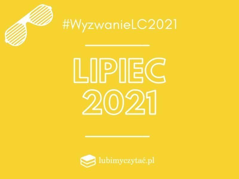 Wyzwanie czytelnicze lubimyczytać.pl 2021. Temat na lipiec
