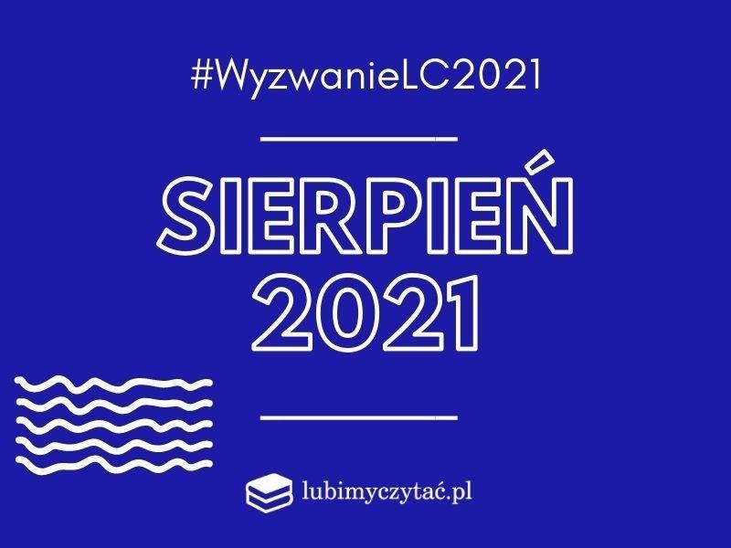 Wyzwanie czytelnicze lubimyczytać.pl 2021. Temat na sierpień