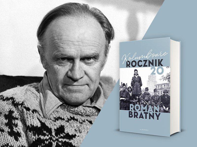 """""""Kolumbowie. Rocznik 20"""" – młodość w cieniu wojny, niezapomniana książka Romana Bratnego"""