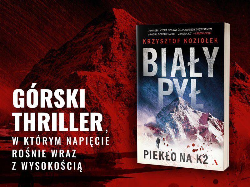 """Zrecenzuj """"Biały pył. Piekło na K2"""" – mrożący krew górski thriller Krzysztofa Koziołka"""