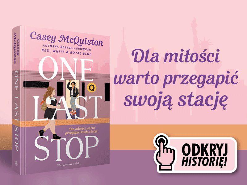 """Dziewczyna podróżniczki w czasie. """"One last stop"""""""