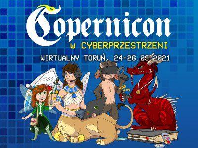 Artykuł Copernicon 2021: bilety na fantastyczny weekend w Wirtualnym Toruniu są już dostępne!