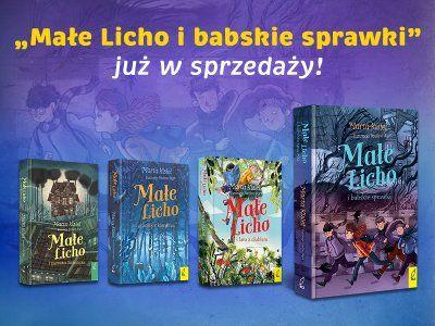 """Zaczarowana rzeczywistość, czyli """"Małe Licho i babskie sprawki"""" – nowa książka Marty Kisiel"""